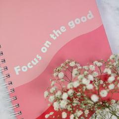 Caderno Focus on the good