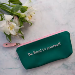 Estojo Be kind to yourself!
